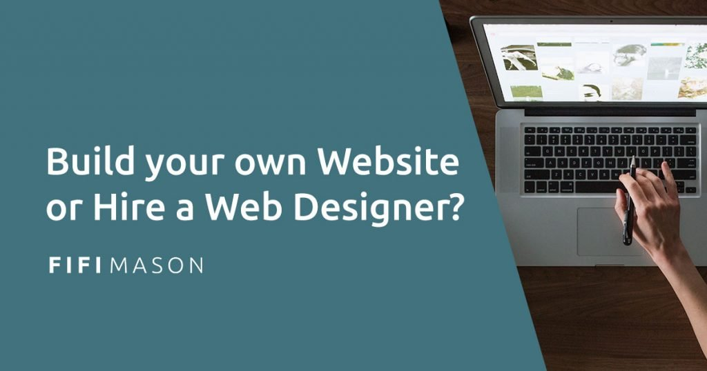 Build your own Website or Hire a Web Designer?
