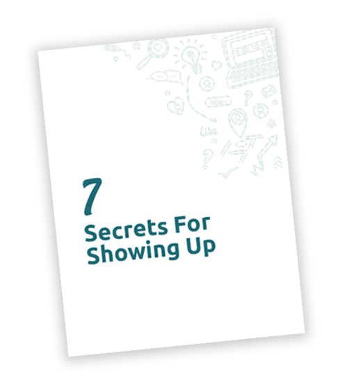 7 Secrets for Showing Up