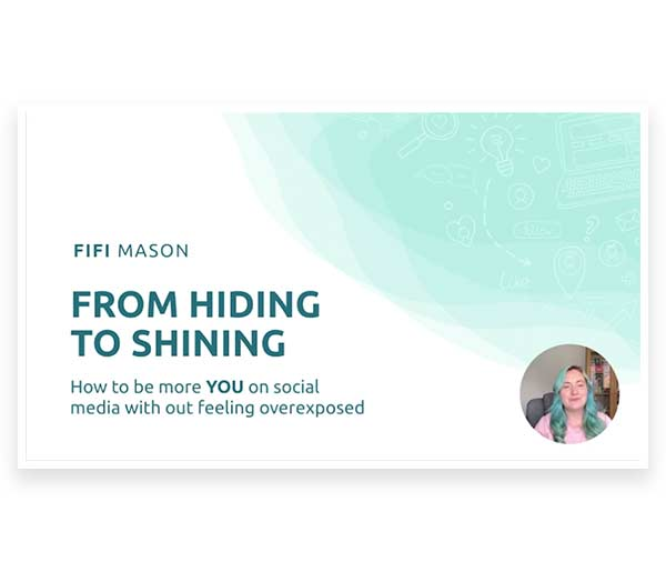 Hiding to Shining - Be more you in your content | Webinar